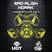 Mad Alien & Norak - Think Its Cool (2020) [FLAC]