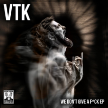 VTK - We Don't Give A Fuck (2021) [FLAC]