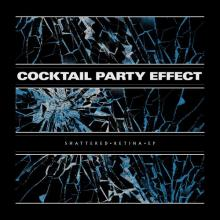Cocktail Party Effect - Shattered Retina Ep (2019) [FLAC]