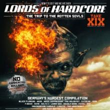 VA - Lords Of Hardcore Vol.19 - The Trip To The Rotten Souls (2017) [FLAC]