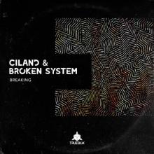 Ciland & Broken System - Breaking (2021) [FLAC]