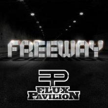 Flux Pavilion - Freeway EP
