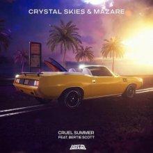 Crystal Skies & Mazare & Bertie Scott - Cruel Summer (2021) [FLAC]