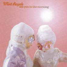 Mint Royale - See You In The Morning (2005) [FLAC]