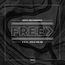 A K A - Hold On Me (Original Mix) (2021) [FLAC]