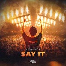 Refuzion - Say It (Edit) (2021) [FLAC]