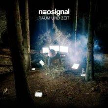 Neosignal - Raum Und Zeit (2013) [FLAC]