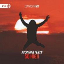 Averion & Fenyn - So High (Edit) (2021) [FLAC]