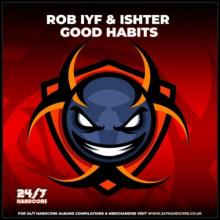 Rob IYF & Ishter - Good Habits (2021) [FLAC]