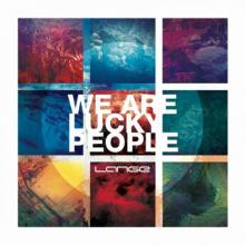 Lange - We Are Lucky People (2013) [FLAC]