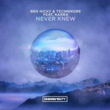 Ben Nicky & Technikore & Karra - Never Knew (2021) [FLAC]