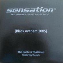 The Rush & Thalamus - Shock Your Senses (Sensation Black Anthem 2005) (2005) [FLAC]