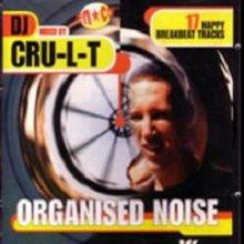 Cru-L-T - Organised Noise (1996) [FLAC]