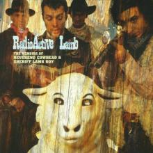 RadioActive Lamb - The Memoirs Of Reverend Cowhead & Sheriff Lamb Boy (1998) [FLAC]