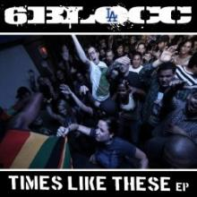 6Blocc - Times Like These EP (2009) [FLAC]
