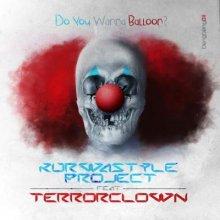 Kurwastyle Project feat. TerrorClown - Do You Wanna Balloon?