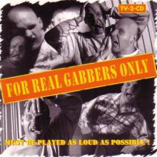 VA - For Real Gabbers Only! (1997) [FLAC]