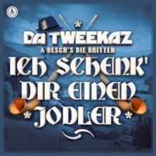 Da Tweekaz & OeschS Die Dritten - Ich schenk Dir einen Jodler (2021) [FLAC]