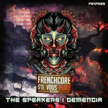 The Speakers & Demencia - Frenchcore Sil Vous Plait Records 025 (2020) [FLAC]