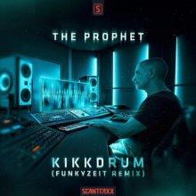 The Prophet - Kikkdrum (Funkyzeit Remix) (2020) [FLAC]
