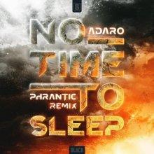Adaro - No Time To Sleep (Phrantic Remix) (Edit) (2021) [FLAC]