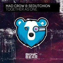 Mad Crow & Sedutchion - Together as One (Edit) (2021) [FLAC]