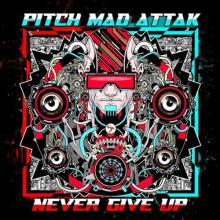 Pitch Mad Attak - Never Give Up (2021) [FLAC]