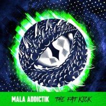 Mala (Addictik) - The Fat Kick (2021) [FLAC]