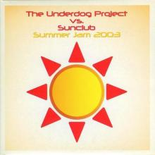 The Underdog Project & The Sunclub - Summer Jam 2003 (2003) [FLAC]