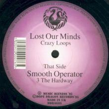 Crazy Loops & 3 Way - Lost Our Minds / Smooth Operator (1995) [FLAC]