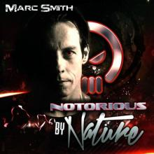 Marc Smith - Notorious By Nature (2013) [FLAC]