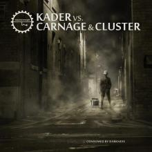 Kader Vs Carnage & Cluster - Consumed By Darkness (2020) [FLAC]