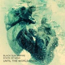 Black Sun Empire & State of Mind - Until the World Ends (2015) [FLAC]