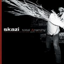 Skazi - Total Anarchy (2006) [FLAC]