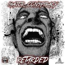 Major Conspiracy - Retarded (2020) [FLAC]