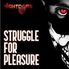 Dj Nightcore - Struggle For Pleasure (Happy Hardcore Game Tronik Mix) (2021) [FLAC]