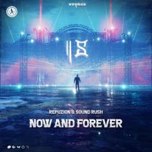 Refuzion & Sound Rush - Now And Forever (2020) [FLAC]
