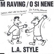 L.A. Style - Im Raving  O Si Nene (1992) [FLAC]