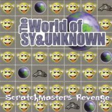 Sy & Unknown - The World Of Sy & Unknown - Scratchmasters Revenge (1999) [FLAC]