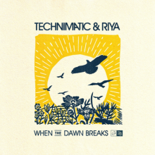Technimatic & Riya - When The Dawn Breaks (2021) [FLAC]