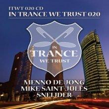 VA - In Trance We Trust 020  Menno De Jong Mike Saint (2014) [FLAC]