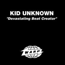 Kid Unknown - Devastating Beat Creator (1992) [FLAC]