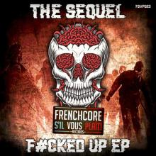 The Sequel - F#cked Up Ep (2020) [FLAC]