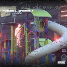 VA - Play Me: RECESS EP 4 (2020) [FLAC]