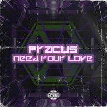 DJ Fracus - Need Your Love (2021) [FLAC]