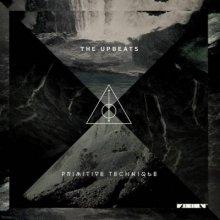 The Upbeats - Primitive Technique (2013) [FLAC]