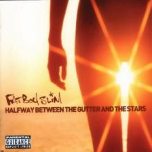 Fatboy Slim - Halfway Between The Gutter And The Stars (2000) [FLAC]