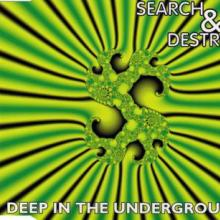 Search & Destroy - Deep In The Underground (1995) [FLAC]