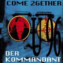 U96 - Come 2Gether/Der Kommandant (1992) [FLAC]