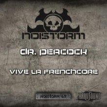Dr. Peacock & Marcus Decks - Vive La Frenchcore (Anthem) (2013) [FLAC]